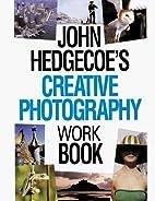 John Hedgecoe's Creative Photography…