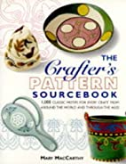 The Crafter's Pattern Sourcebook by Mary…