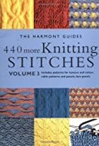 440 More Knitting Stitches: Volume 3 (The…