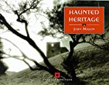 Mason, John: Haunted Heritage