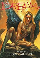 Dreams: The Art of Boris Vallejo by Boris…