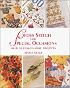Cross Stitch for Special Occasions: Over 30…