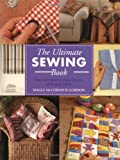 Gordon, Maggi McCormick: The Ultimate Sewing Book