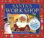 Santa's Workshop by Stella Maidment