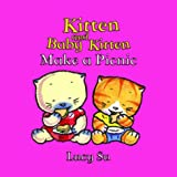 Su, Lucy: Kitten and Baby Kitten Make a Picnic