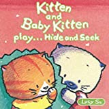 Su, Lucy: Kitten and Baby Kitten Play Hide and Seek (Kitten & Baby Kitten)