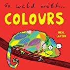 Colour (Go Wild With...) by Neal Layton