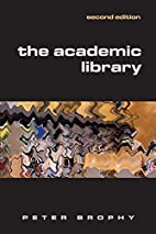The Academic Library by Peter Brophy