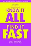 Duckett, R. J.: Know It All, Find It Fast: An A-z Source Guide For The Enquiry Desk