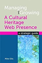 Managing and Growing a Cultural Heritage Web…