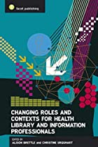 Changing Roles and Contexts for Health…