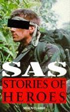 SAS Sories of Heroes by Shaun Clarke