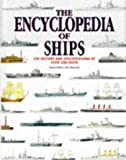 Chris Marshall: The Encyclopedia of Ships: The History and Specifications of Over 1200 Ships