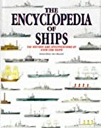 The Encyclopedia of Ships: The History and…