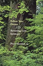 Follow Your Dream Restoring Lost Intimacy by…