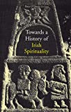 O'Dwyer, Peter: Towards a History of Irish Spirituality