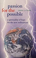 Passion for the possible : a spirituality of…