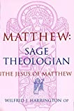Harrington, Wilfrid: Matthew Sage Theologian: The Jesus of Matthew