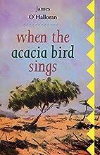 When the acacia bird sings by James…