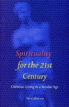 Spirituality for the 21st Century: Christian…