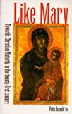 Arnold, Fritz: Like Mary: Towards Christian Maturity in the Twenty-First Century