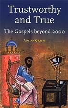 Trustworthy and True: The Gospels Beyond…