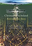 Bradshaw, Brendan: Christianity in Ireland: Revisiting the Story