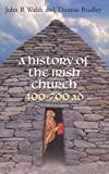 Walsh, John R.: A History of the Irish Church 400-700 Ad