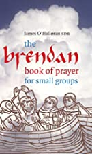 The Brendan Book of Prayer: For Small Groups…