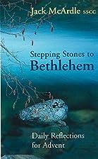 Stepping stones to Bethlehem : daily…
