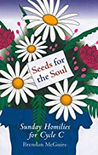 Seeds for the Soul: Sunday Homilies for…