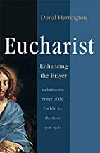 Eucharist: Enhancing the Prayer: Including…