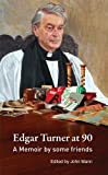 John Mann: Edgar Turner at 90: A Memoir by Some Friends