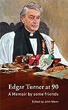 John Mann: Edgar Turner at 90: A Memoir by Some Friends