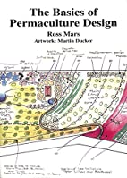 The Basics Of Permaculture Design by Ross…