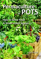 Permaculture in Pots: How to Grow Food in…