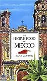 Ortiz, Elisabeth Lambert: The Festive Food of Mexico