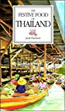 Passmore, Jacki: The Festive Food of Thailand