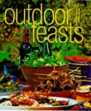 Arnold, Hugo: Outdoor Feasts: Of Barbeques and Picnics