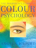 Wright, Angela: The Beginner's Guide to Colour Psychology