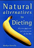 Glenville, Marilyn: Natural Alternatives to Dieting