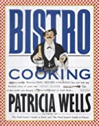 BISTRO COOKING. by Patricia. Wells