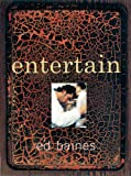 Bains, Ed: Entertain