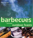 Arnold, Hugo: Barbecues: And Other Outdoor Feasts