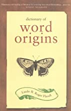 Dictionary of Word Origins by Linda Flavell