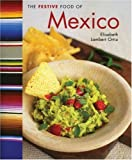 Lambert Ortiz, Elisabeth: The Festive Food of Mexico (The Festive Food series)