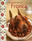 Moine, Marie-Pierre: The Festive Food of France (The Festive Food series)