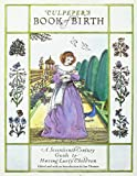 Thomas, Ian: Culpeper's Book of Birth: A 17th Century Guide to Having Lusty Children