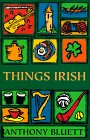 Bluett, Anthony: Things Irish