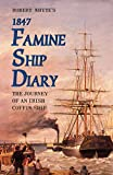 Mangan, James J.: Robert Whyte's 1847 Famine Ship Diary: The Journey of an Irish Coffin Ship